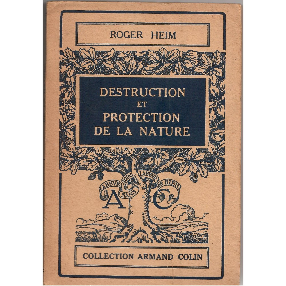 Destruction et protection de la nature - Roger Heim