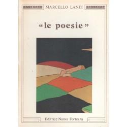 Le poesie - Marcello Landi